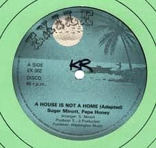 A HOUSE IS NOT A HOME / LOVE ME WITH ALL YOUR HEART. Artist: Sugar Minott. Label: Exile