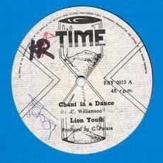 CHANT IN A DANCE / VERSION. Artist: Lion Youth. Label: Time.