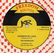GOODBYE MY LOVE / GOOD LOVE. Artist: The Sadonians. Label: Freedom Sounds