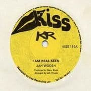 I AM REAL KEEN / KEEN VERSION. Artist: Jah Woosh. Label: Kiss.