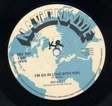 I`M SO IN LOVE WITH YOU / JAMMIN. Artist: Pat Kelly. Label: Nationwide