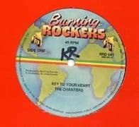 KEY TO YOUR HEART / TIME. Artist: The Chanters. Label: Burning Rockers.