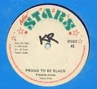 PROUD TO BE BLACK / BIG MAN SKANK. Artist: Frankie Jones  Tapper Zukie. Label: Stars