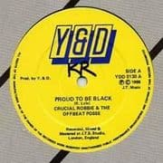 PROUD TO BE BLACK / QUESTION TO ALL WOMEN. Artist: Crucial Robbie  Offbeat Posse. Label: Y & D