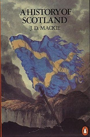 A History of Scotland by J. D. Mackie - 0140136495