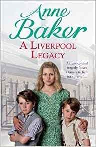 A Liverpool Legacy by Anne Baker - 9780755399604