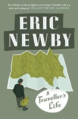 A Traveller's Life by Eric Newby - 9780007367870