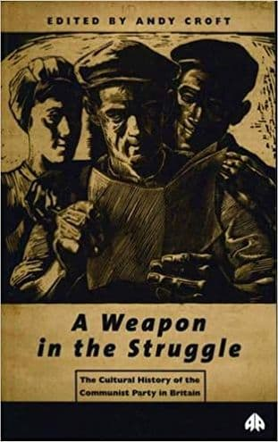 A Weapon in the Struggle by Andy Croft