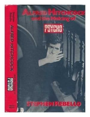 Alfred Hitchcock and the Making of Psycho byStephen Rebello