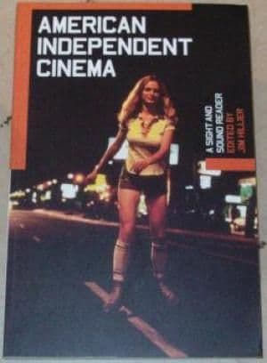 American Independent Cinema: A Sight and Sound Reader by Jim Hillier