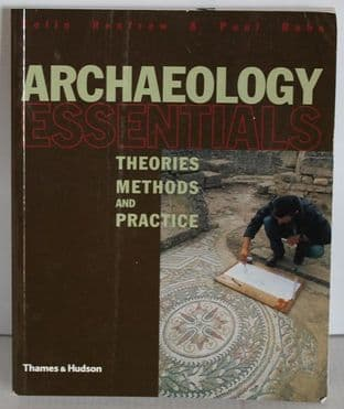 Archaeology Essentials: Theories, Methods and Practice - 9780500286371