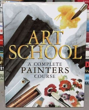 Art School : A Complete Painters Course - 0753700786
