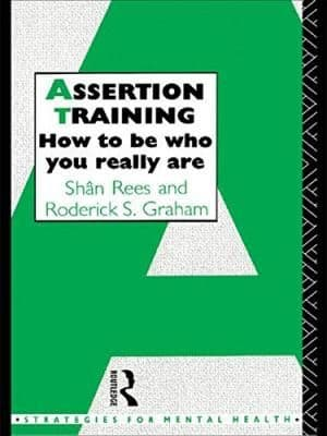 Assertion Training  by Shan Rees and Roderick S. Graham
