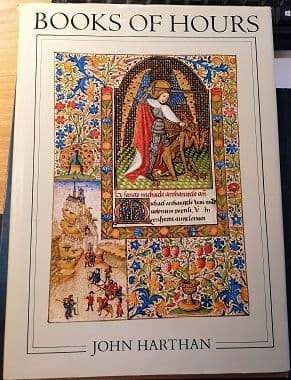 Books of Hours and their Owners by John Harthan