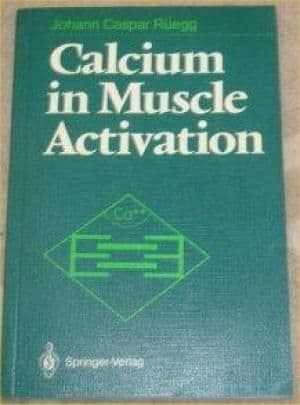 Calcium in Muscle Activation by J. C. Ruegg - 3540182780
