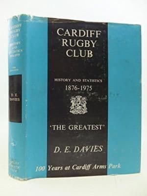 Cardiff Rugby Club: History and Statistics 1876-1975 by D. E. Davies