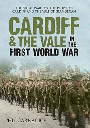 Cardiff & the Vale in the First World War by Phil Carradice