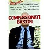 Compassionate Bastard by Peter Mitchell - 9780143566229