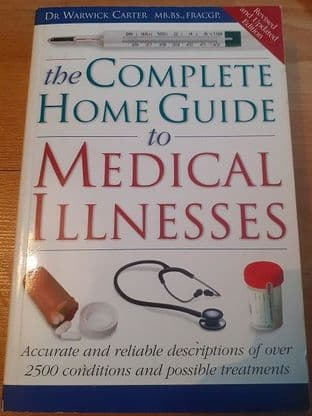 Complete Home Guide to Medical Illnesses by  Warwick Carter - 9781741217773