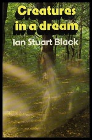 Creatures in a Dream by Ian Stuart Black - 0094662002