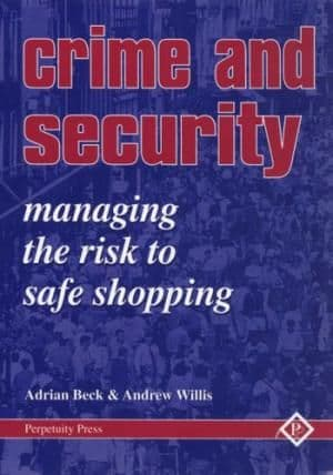 Crime and Security : Managing the Risk to Safe Shopping - 1899287043