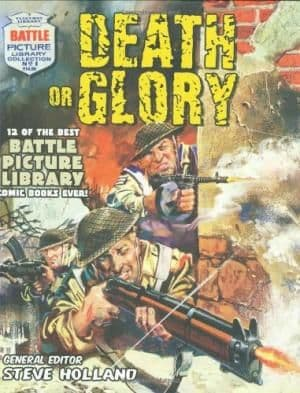 Death or Glory - Battle Picture Library Collection