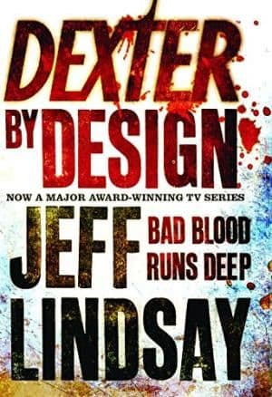 Dexter by Design by Jeff Lindsay - 9780752885179