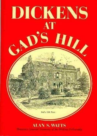 Dickens at Gad's Hill by Alan S. Watts and Cedric Dickens