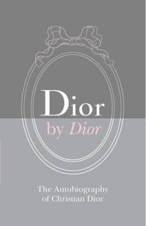 Dior by Dior: The Autobiography of Christian Dior - 9781851778690