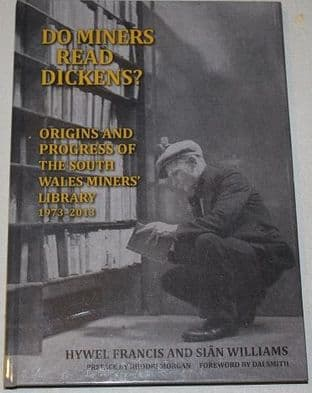 Do Miners Read Dickens by Hywel Francis and Sian Williams