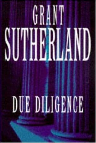 Due Diligence by Grant Sutherland - 0747219672