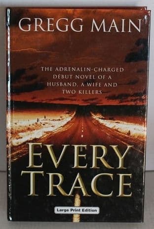 Every Trace by Gregg Main - Large Print Edition - 0708944078