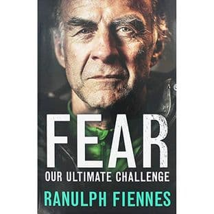 Fear Our Ultimate Challenge by Ranulph Fiennes - 9781473654976