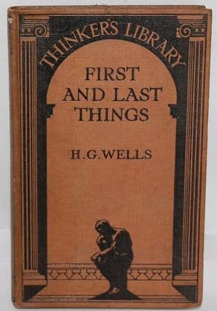 First and Last Things by H. G. Wells
