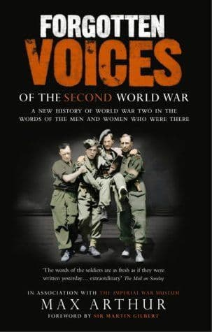 Forgotten Voices of the Second World War by Max Arthur - 0091897351