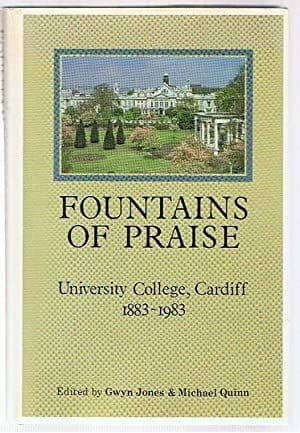 Fountains of Praise: University College Cardiff, 1883-1983 - 0906449529