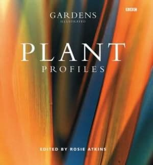 Gardens Illustrated: Plant Profiles by Rosie Atkins