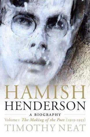 Hamish Henderson: A Biography. Volume 1 - The Making Of The Poet (1919-1953) - 9781904598473