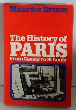 History of Paris: From Caesar to St.Louis by Maurice Druon - 0246643080