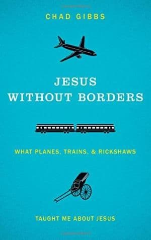 Jesus without Borders by Chad Gibbs - 9780310325543