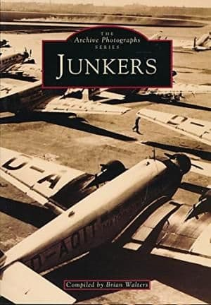 Junkers Aircraft byBrian Walters - 0752407422