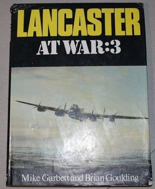 Lancaster at War 3 by Mike Garbett and Brian Goulding - 0711013772