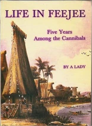 Life in Feejee or Five Years Among the Cannibals by A Lady