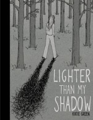 Lighter Than My Shadow by Katie Green - 9780224090988
