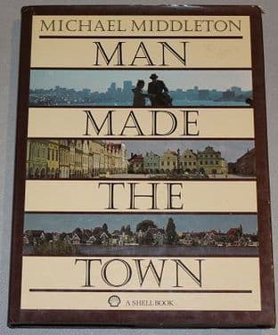 Man Made The Town by Michael Middleton - 0370304675