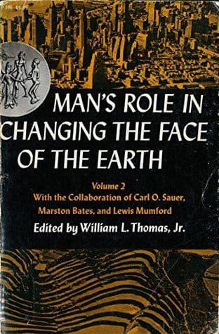 Man's Role in Changing the Face of the Earth Vol 2