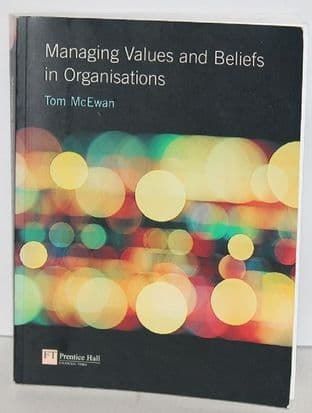 Managing Values and Beliefs in Organisations by Tom McEwan - 273643401