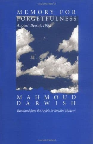 Memory for Forgetfulness by Mahmoud Darwish - 0520087682