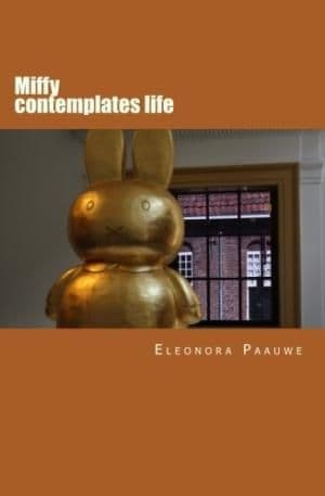 Miffy Contemplates Life by  Eleanora Paauwe - 9781547245468