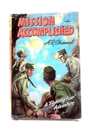 Mission Accomplished by A. R. Channel